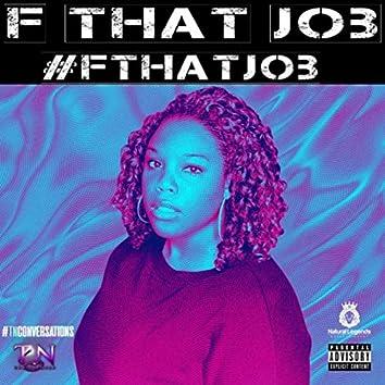 F That Job