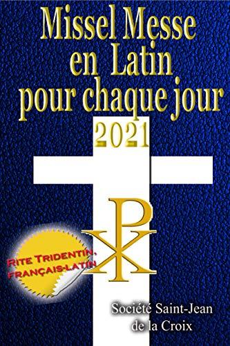 Missel Messe en Latin pour chaque jour 2021: Rite Tridentin