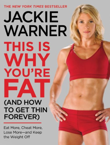 This Is Why You're Fat (And How to Get Thin Forever): Eat More, Cheat More, Lose More--and Keep the