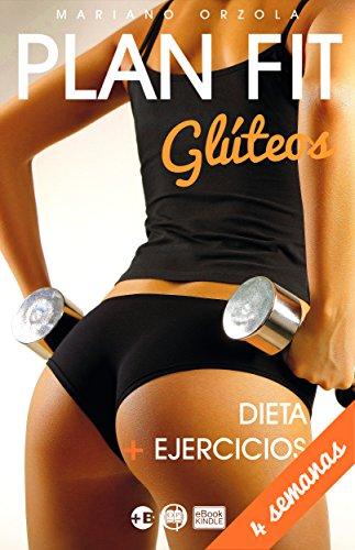 PLAN FIT GLÚTEOS: DIETA + EJERCICIOS (Colección Más Bienestar)