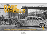 Rare Wheels: Volume 1: A Pictorial Journey of Lesser-Known Soft-Skins 1934-45