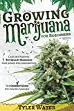 Growing Marijuana for Beginners: Care and Harvest Top-Quality Marijuana that is Safe for Consumption | The Grower's Guide for Indoor Cannabis (Gardening for Beginners)