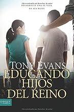Educando hijos del reino: Desarrolle una fe viva en sus hijos (Spanish Edition)