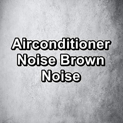 Brown Noise for Sleep, Brown Noise 2016 & Brown Noise Deep Sleep Baby