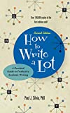 How to Write a Lot: A Practical Guide to Productive Academic Writing (LifeTools: Books for the General Public) - Paul J. Silvia