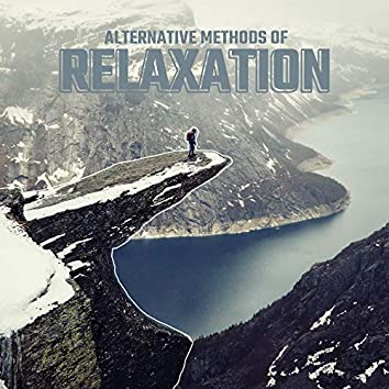Alternative Methods of Relaxation: Ambient & Nature New Age Soft Sounds for Total Relaxation, Rest, Calm Down and Sleep Well