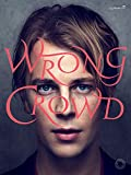 Tom Odell -- Wrong Crowd: Piano/Vocal/guitar - Faber Edition