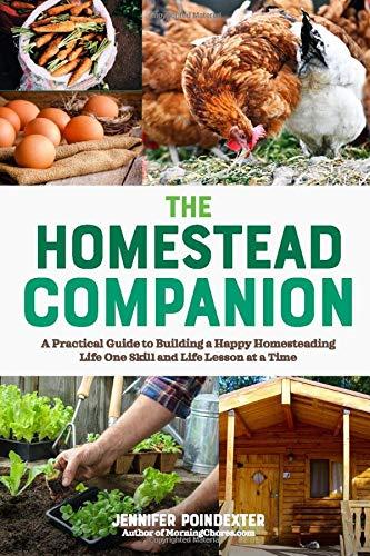 The Homestead Companion: A Practical...