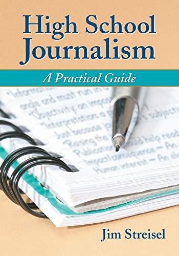 Compare Textbook Prices for High School Journalism: A Practical Guide Illustrated Edition ISBN 9780786430604 by Jim Streisel