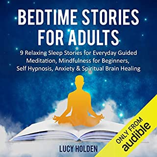 Bedtime Stories for Adults: 9 Relaxing Sleep Stories for Everyday Guided Meditation, Mindfulness for Beginners, Self Hypnosis, Anxiety & Spiritual Brain Healing cover art