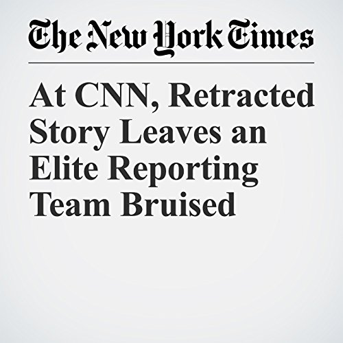 At CNN, Retracted Story Leaves an Elite Reporting Team Bruised copertina