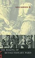 The Making of Revolutionary Paris