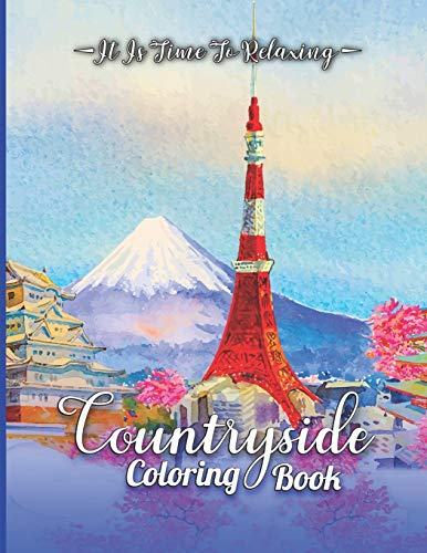 Countryside Coloring Book: Pretty Country Gardens, Cute Farm Animals, Mandala And Relaxing Countryside Landscapes Coloring Book For Adult & Teens - ... Scenery For Stress Relief And Relaxation