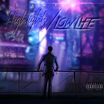 Highlights/Low Life