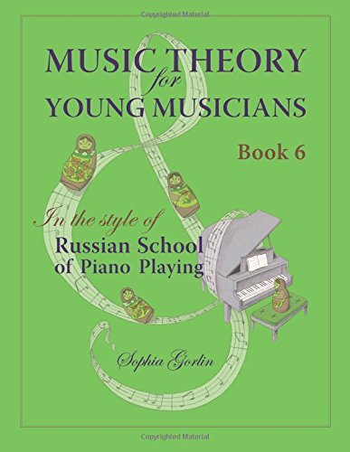 Music Theory for Young Musicians in the Style of Russian School of Piano Playing