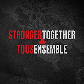 Stronger Together, Tous Ensemble!
