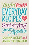 Virgin Vegan: Everyday Recipes for Satisfying Your Appetite (English Edition)