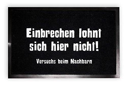 Close Up Fußmatte mit dem Spruch: Einbrechen lohnt Sich Hier Nicht! (40x 60cm)
