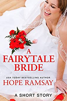 A Fairytale Bride: A Short Story (Chapel of Love) by [Hope Ramsay]