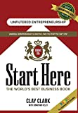 Start Here: The World's Best Business Growth & Consulting Book: Business Growth Strategies from The World's Best Business Coach