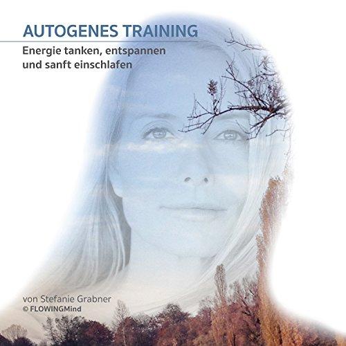 Autogenes Training (Energie tanken, entspannen und sanft einschlafen)