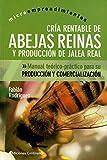 Cría Rentable De abejas Reinas y producción De Jalea Real