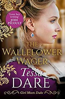 The Wallflower Wager: The Sexy Bestselling Historical Romance. A Perfect Summer Escape. (Girl meets Duke, Book 3) by [Tessa Dare]