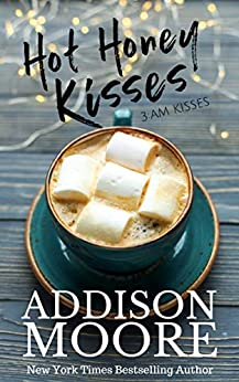 Hot Honey Kisses (3:AM Kisses Book 17) by [Addison Moore]