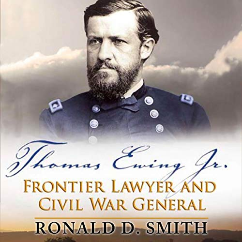 Thomas Ewing Jr.: Frontier Lawyer and Civil War General cover art
