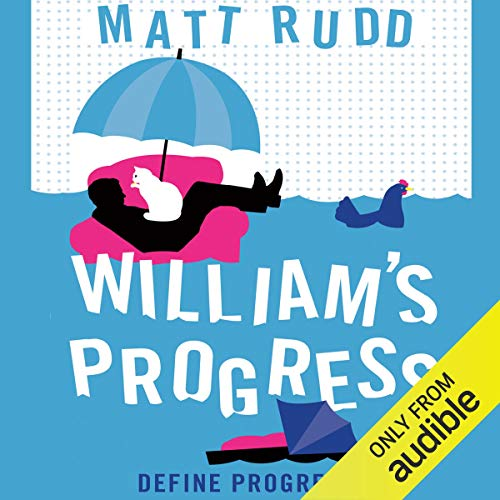 William's Progress                   By:                                                                                                                                 Matt Rudd                               Narrated by:                                                                                                                                 Simon Shepherd                      Length: 8 hrs and 38 mins     Not rated yet     Overall 0.0