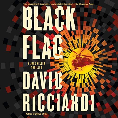 Black Flag: A Jake Keller Thriller, Book 3