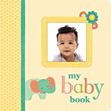 My Baby Memory Book: From Inside Mommy's Tummy through the First Year with Month-to-Month Progress Pages for Memories and Pictures (Baby Books for ... Day, New Mom Gift, Baby Gift for boy or girl)