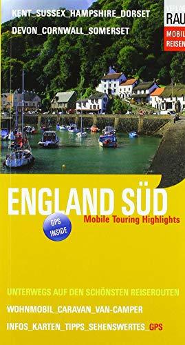 England Süd: Mobile Touring Highlights - Mit Wohnmobil, Caravan oder Van-Camper unterwegs auf den schönsten Reiserouten (Mobil Reisen - Die schönsten Auto- & Wohnmobil-Touren)