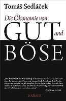 Die Oekonomie von Gut und Boese