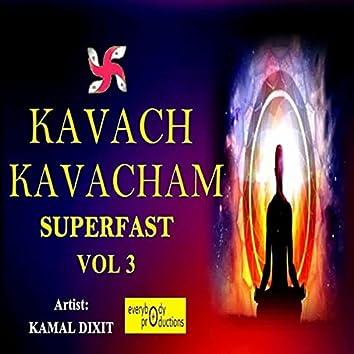 Kavach Kavacham Superfast, Vol. 3