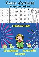 Cahier d'activité 244 pages de jeux à partir de 6ans: livre de jeux faciles et moyens pour les enfants | 244 pages Grand Format | 100 sudoku, 100 mots mêlées, 20 mandalas