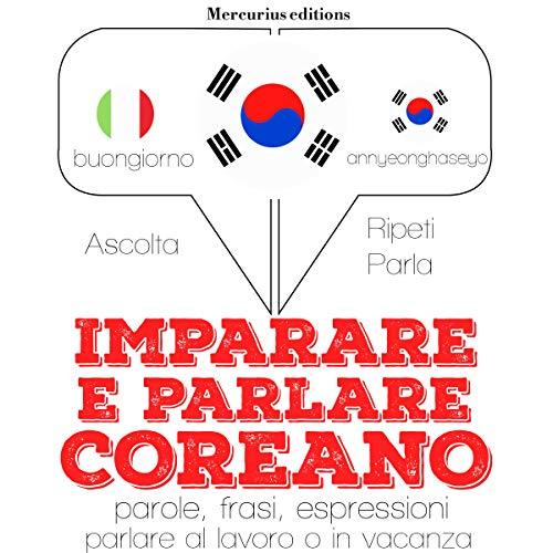 Imparare e parlare Coreano audiobook cover art