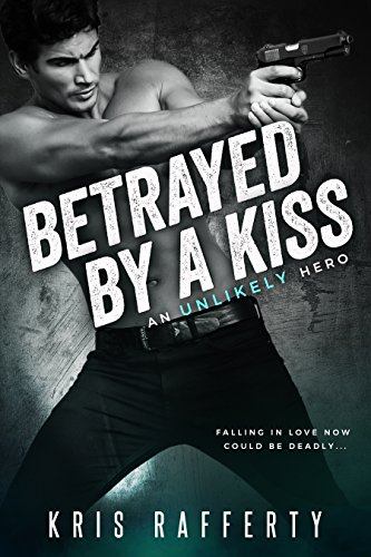 Betrayed by a Kiss (An Unlikely Hero Book 1) (English Edition)