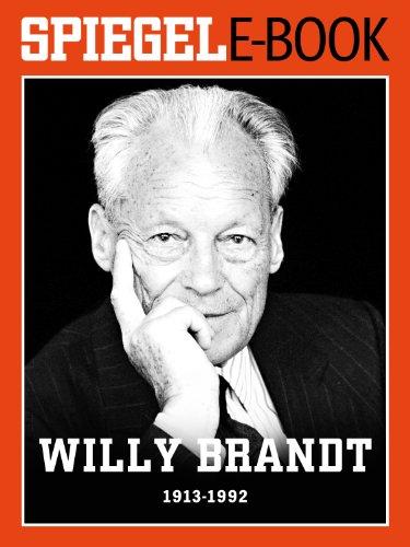 Willy Brandt (1913-1992): Ein SPIEGEL E-Book