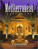 Partial book description... In this unmatched anthology of more than 65 unique floor plans, many with Tuscan and Andalusian influences, Dan F Sater takes the reader beyond all sterotypes and preconceptions to experience Mediterranean design in a new realm - one that delights, challenges and encourages the imagination.