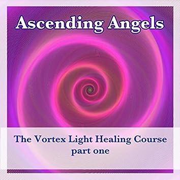 Vortex Light Healing Course, Pt.1
