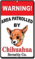 チワワの目新しさ面白い金属看板でパトロールされた警告エリア