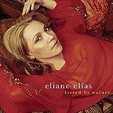 Songtexte von Eliane Elias - Kissed by Nature