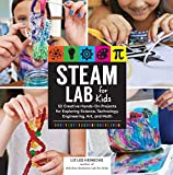 STEAM Lab for Kids: 52 Creative Hands-On Projects for Exploring Science, Technology, Engineering, Art, and Math (Lab for Kids, 17)