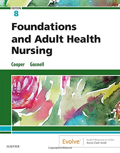 Compare Textbook Prices for Foundations and Adult Health Nursing 8 Edition ISBN 9780323484374 by Cooper RN  MSN, Kim,Gosnell RN  MSN, Kelly