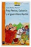 Fray Perico, Calcetín y el guerrillero Martín (El Barco de Vapor Naranja)