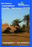 Campingführer Marokko - Mauretanien 2019/20: Offizielle Campingplätze und freie Stellmöglichkeiten (mobil unterwegs)