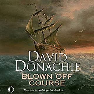Blown Off Course     A Firebrand John Pearce Adventure, Book 7              By:                                                                                                                                 David Donachie                               Narrated by:                                                                                                                                 Jonathan Keeble                      Length: 9 hrs and 30 mins     34 ratings     Overall 4.3