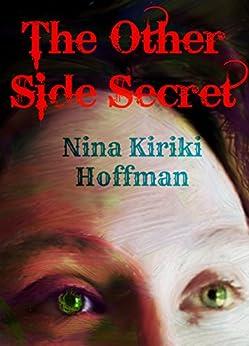 The Other Side Secret: A Short Young Adult Novel by [Nina Kiriki Hoffman]