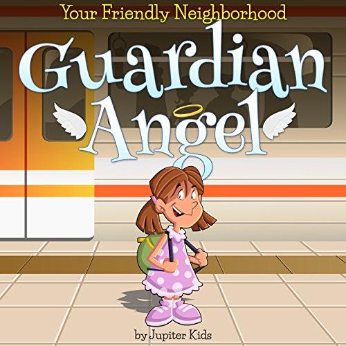 Your Friendly Neighborhood Guardian Angel audiobook cover art